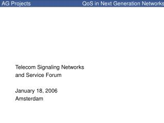 Telecom Signaling Networks and Service Forum January 18, 2006 Amsterdam