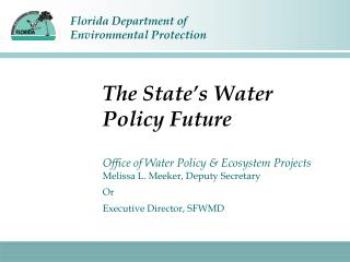The State s Water Policy Future