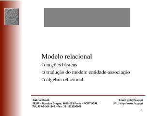 Modelo relacional noções básicas tradução do modelo entidade-associação álgebra relacional