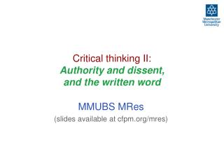 Critical thinking II:  Authority and dissent, and the written word