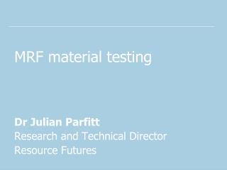MRF material testing