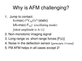 Why is AFM challenging?