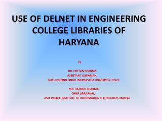 USE OF DELNET IN ENGINEERING COLLEGE LIBRARIES OF  HARYANA