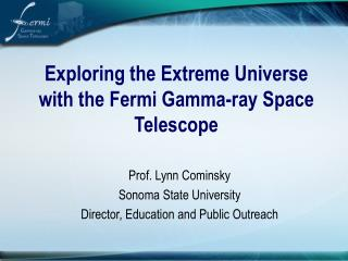Exploring the Extreme Universe with the Fermi Gamma-ray Space Telescope