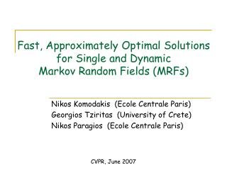 Fast, Approximately Optimal Solutions for Single and Dynamic  Markov Random Fields (MRFs)