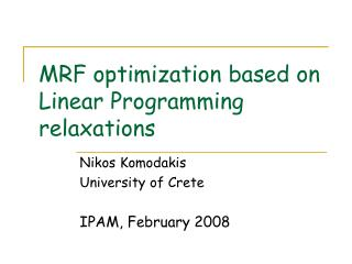 MRF optimization based on Linear Programming relaxations