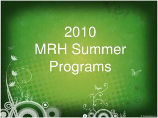 2010 MRH Summer  Programs