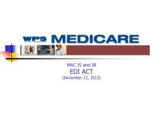 MAC J5 and J8 EDI ACT (December 12, 2013)