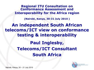 An independent South African telecoms/ICT view on conformance testing & interoperability