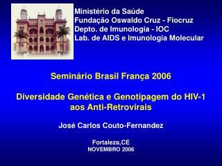 Ministério da Saúde Fundação Oswaldo Cruz - Fiocruz Depto. de Imunologia - IOC