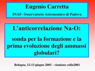 Eugenio Carretta INAF- Osservatorio Astronomico di Padova
