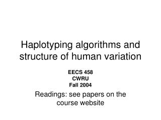 Haplotyping algorithms and structure of human variation