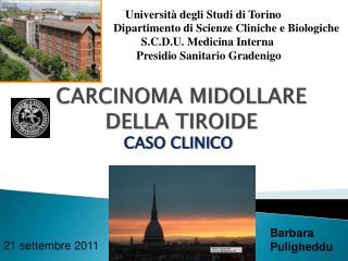 CARCINOMA MIDOLLARE DELLA TIROIDE