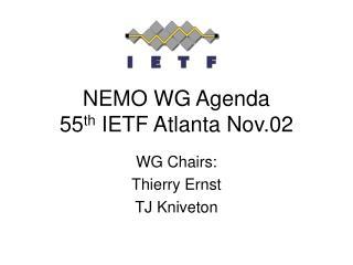 NEMO WG Agenda 55 th  IETF Atlanta Nov.02