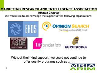 MARKETING RESEARCH AND INTELLIGENCE ASSOCIATION Ottawa Chapter
