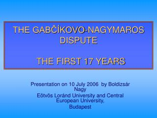 THE GABC KOVO-NAGYMAROS DISPUTE    THE FIRST 17 YEARS