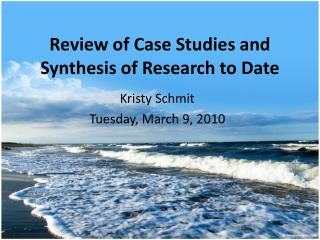 Review of Case Studies and Synthesis of Research to Date