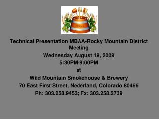 Technical Presentation MBAA-Rocky Mountain District Meeting Wednesday August 19, 2009