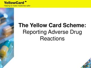 The Yellow Card Scheme:  Reporting Adverse Drug Reactions