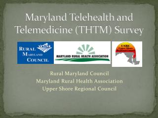 Maryland  Telehealth  and Telemedicine (THTM) Survey
