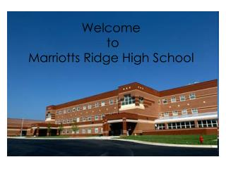 Welcome  to  Marriotts Ridge High School