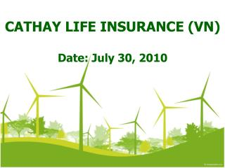 CATHAY LIFE INSURANCE (VN) Date: July 30, 2010