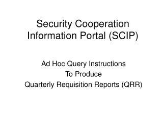 Security Cooperation Information Portal (SCIP)