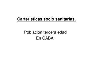 Carteristicas socio sanitarias.