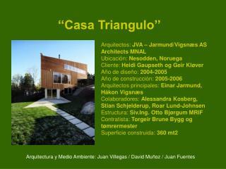 ''Casa Triangulo''