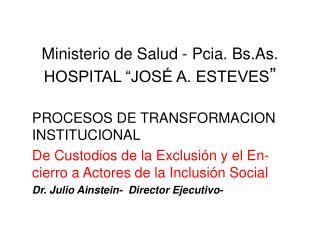 "Ministerio de Salud - Pcia. Bs.As. HOSPITAL ""JOSÉ A. ESTEVES """