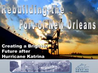 Creating a Brighter Future after Hurricane Katrina