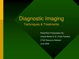 Diagnostic Imaging  Techniques & Treatments