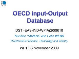 DSTI-EAS-IND-WPIA(2009)10 Norihiko YAMANO and Colin WEBB