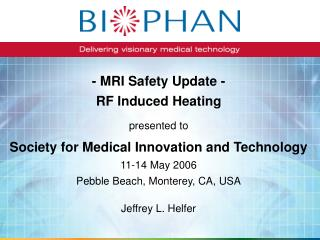 - MRI Safety Update - RF Induced Heating