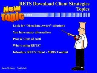 RETS Download Client Strategies Topics