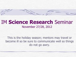 IM  Science Research  Seminar November  27/28, 2012