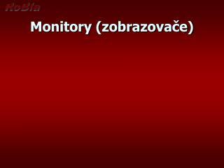 Monitory (zobrazovače)