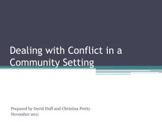 Dealing with Conflict in a Community Setting