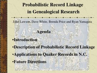 Probabilistic Record Linkage  in Genealogical Research
