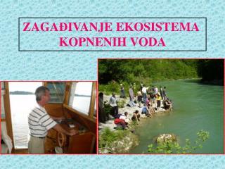 ZAGA Đ IVANJE EKOSISTEMA KOPNENIH VODA