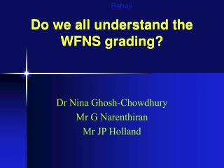Do we all understand the WFNS grading?
