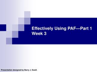 Effectively Using PAF—Part 1  Week 3