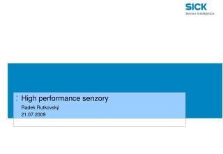 High performance senzory