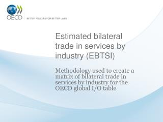 Estimated bilateral trade in services by industry (EBTSI)