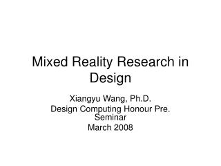 Mixed Reality Research in Design