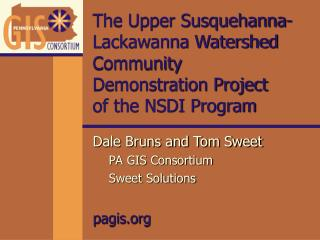 The Upper Susquehanna-Lackawanna Watershed Community  Demonstration Project  of the NSDI Program