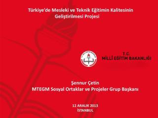 Türkiye'de  Mesleki ve Teknik Eğitimin Kalitesinin      Geliştirilmesi  Projesi
