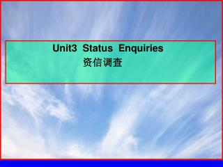 Unit3  Status  Enquiries            资信调查