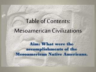 Table of Contents: Mesoamerican Civilizations