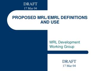 PROPOSED MRL/EMRL DEFINITIONS AND USE